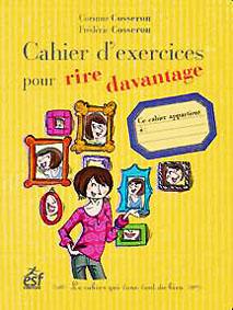 Corinne Cosseron Cahier d'exercice spour rire davantage.